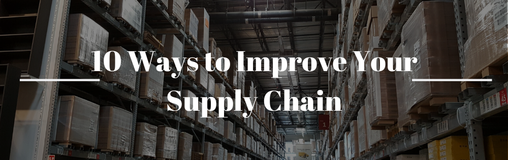 10 Ways to Improve Your Supply Chain