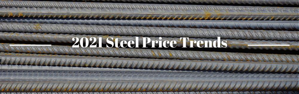2021 Steel Price Trends