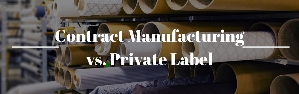 Contract Manufacturing vs. Private Label
