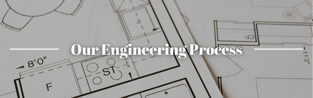 Our Engineering Process
