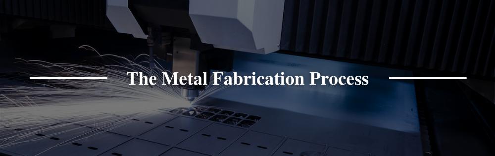 The Metal Fabrication Process (1)